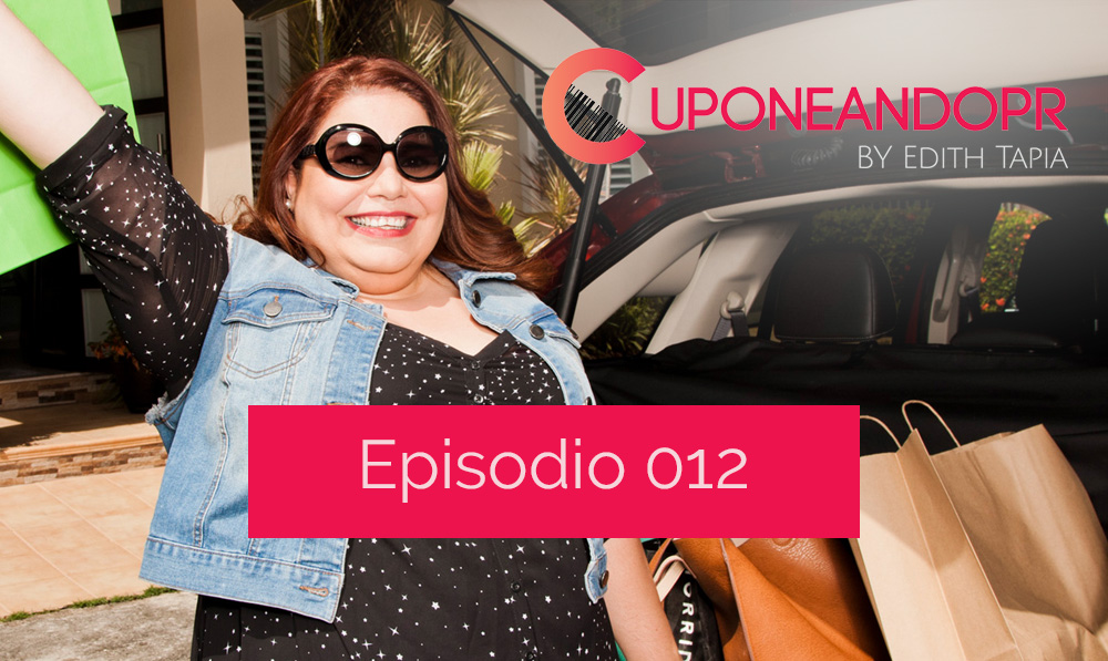Episodio 012: Entrevista a Edith de CuponeandoPR.net