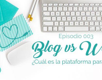 Influencia Creativa: Episodio 003 - Blog vs Website ¿Cuál es la plataforma para mi?