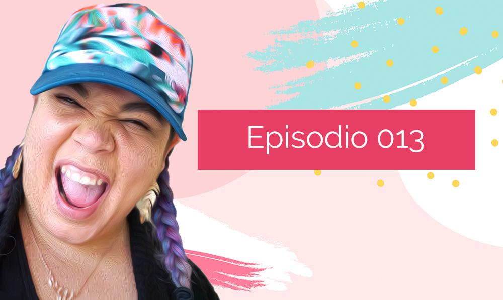 Episodio 013: Encontrando mi voz