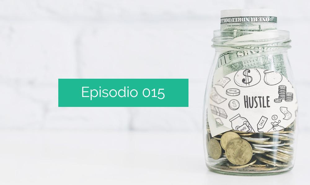 Episodio 015: 10 maneras de generar dinero y monetizar tus plataformas
